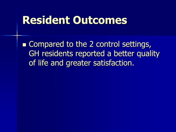 Resident Outcomes