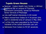tupelo green houses