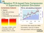 adaptive pca based data compression in supernova explosion simulation