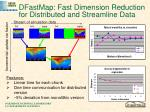 dfastmap fast dimension reduction for distributed and streamline data