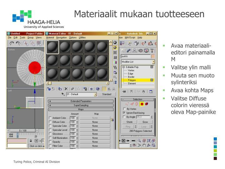 Materiaalit mukaan tuotteeseen