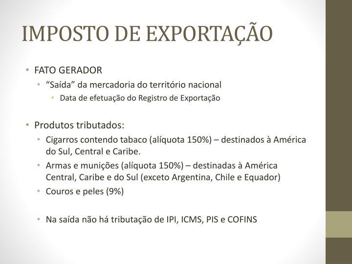 IMPOSTO DE EXPORTAÇÃO