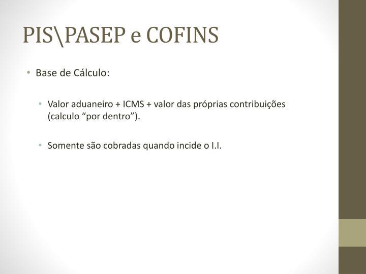 PIS\PASEP e COFINS