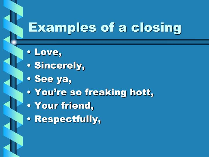 Examples of a closing