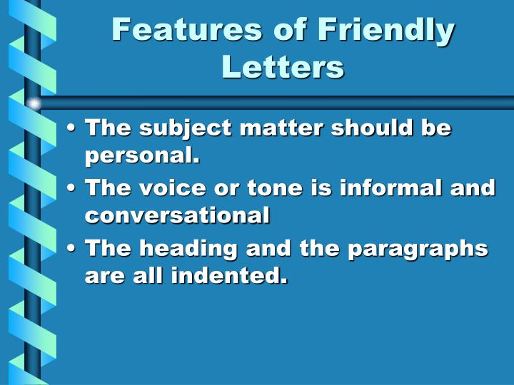 Features of Friendly Letters
