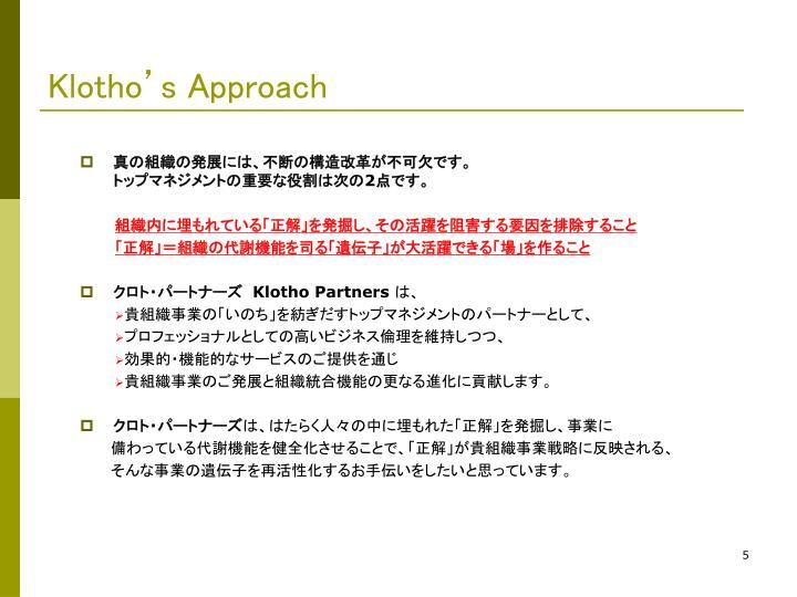 Klotho's Approach