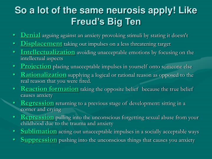 So a lot of the same neurosis apply! Like Freud's Big Ten