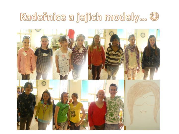 Kadeřnice a jejich modely…