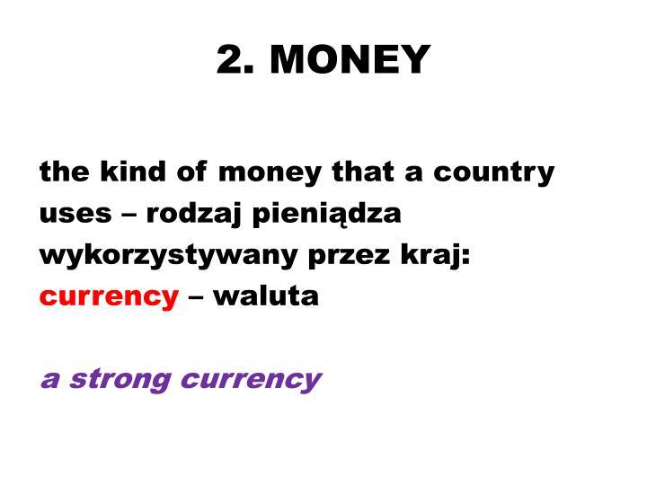 2. MONEY