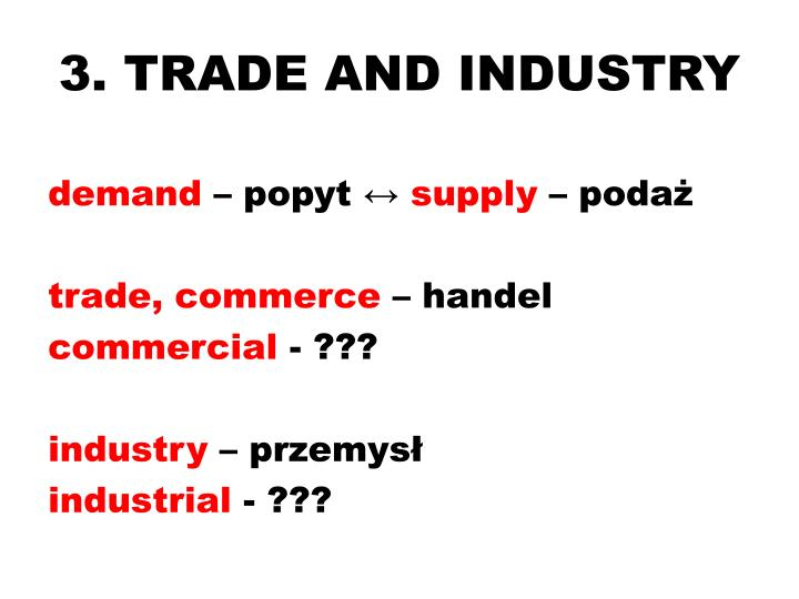 3. TRADE AND INDUSTRY