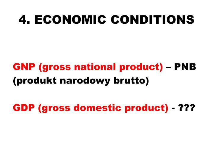 4. ECONOMIC CONDITIONS