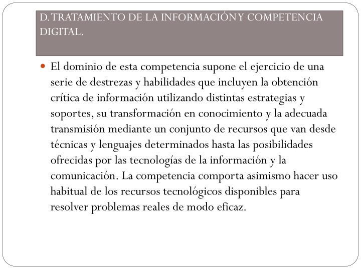 D. TRATAMIENTO DE LA INFORMACIÓN Y COMPETENCIA DIGITAL.