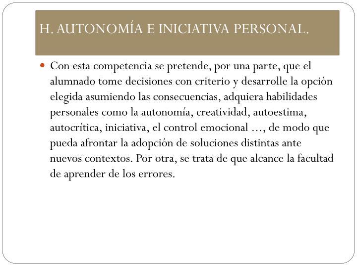 H. AUTONOMÍA E INICIATIVA PERSONAL.