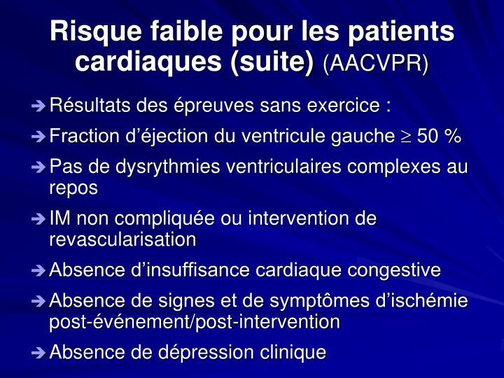 Risque faible pour les patients cardiaques (suite)