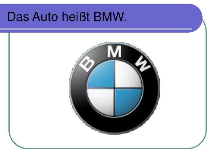 Das Auto heißt BMW.
