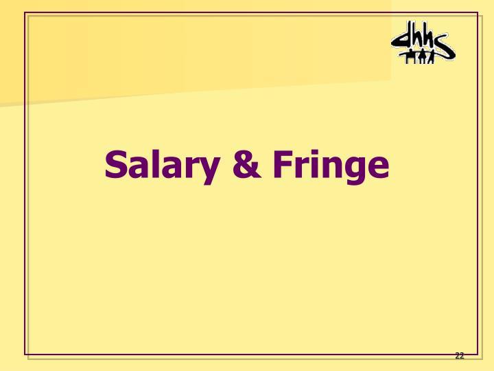 Salary & Fringe