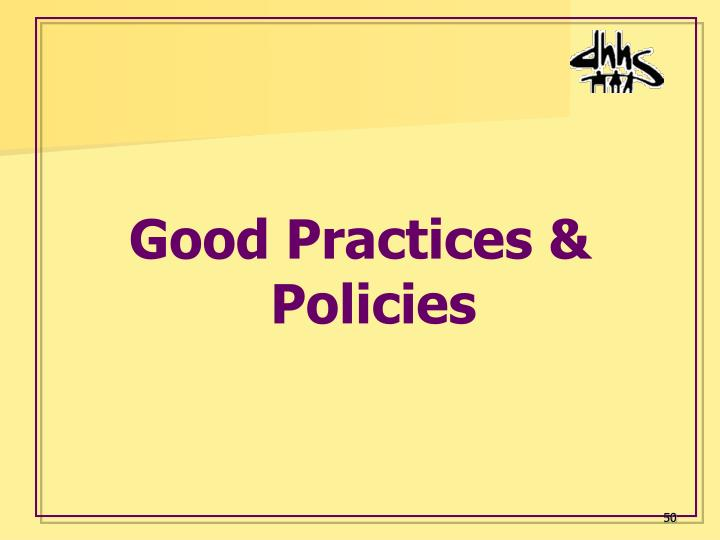 Good Practices & Policies