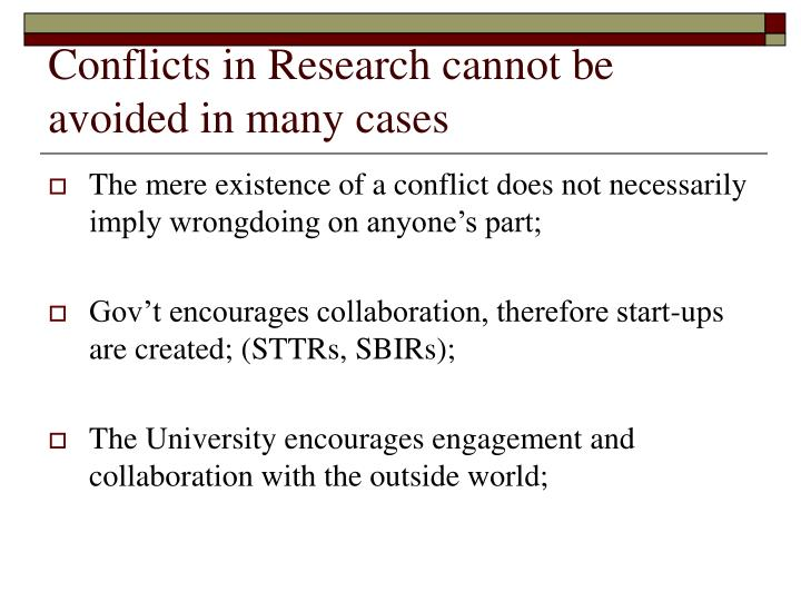 Conflicts in Research cannot be avoided in many cases