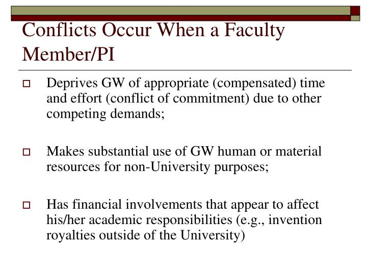 Conflicts Occur When a Faculty Member/PI