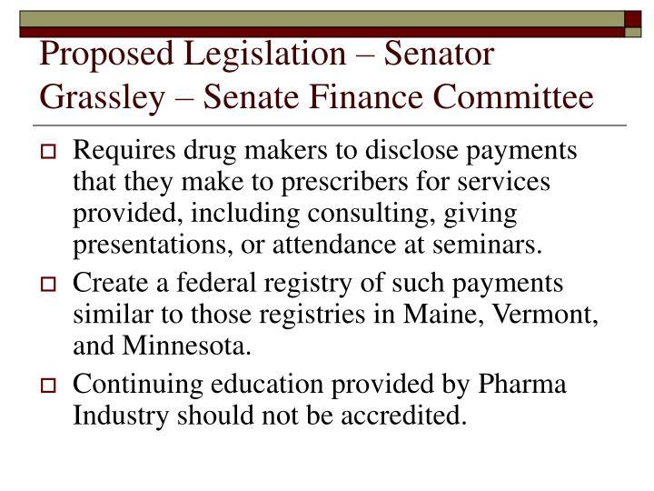 Proposed Legislation – Senator Grassley – Senate Finance Committee
