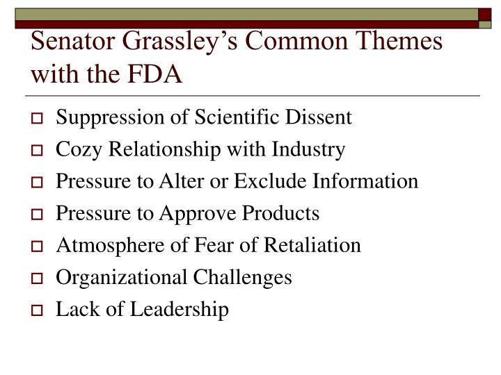 Senator Grassley's Common Themes with the FDA