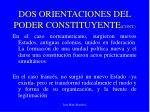 dos orientaciones del poder constituyente cont1