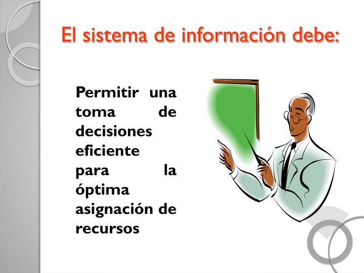 El sistema de información debe: