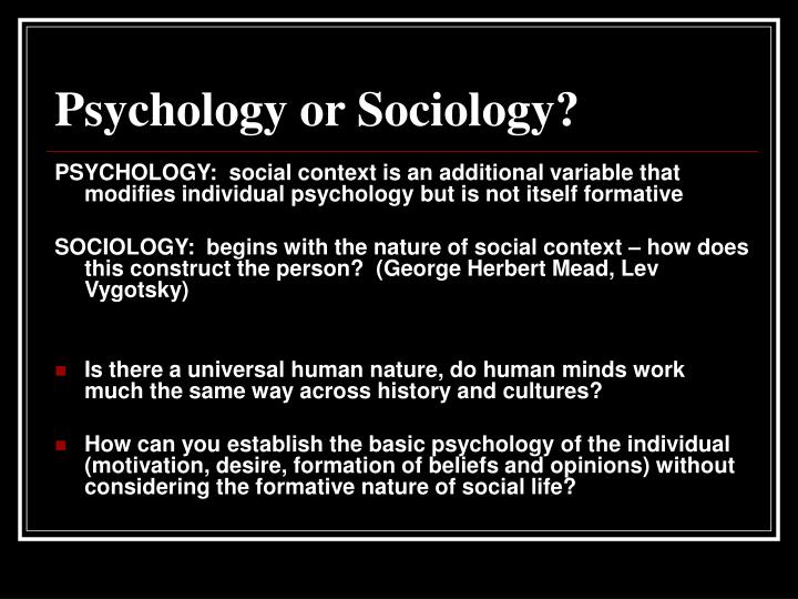 Psychology or Sociology?