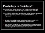 psychology or sociology