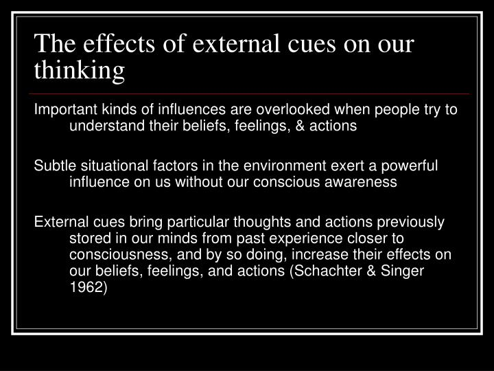 The effects of external cues on our thinking
