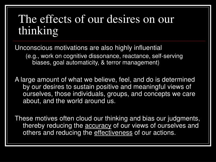 The effects of our desires on our thinking