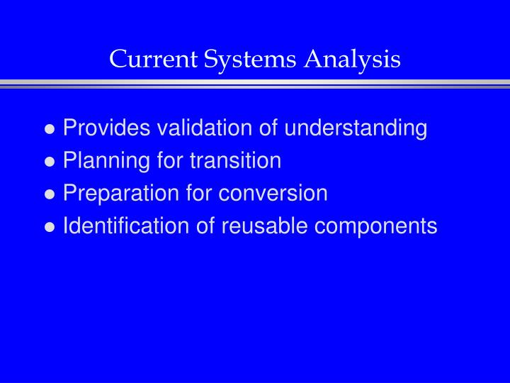 Current Systems Analysis