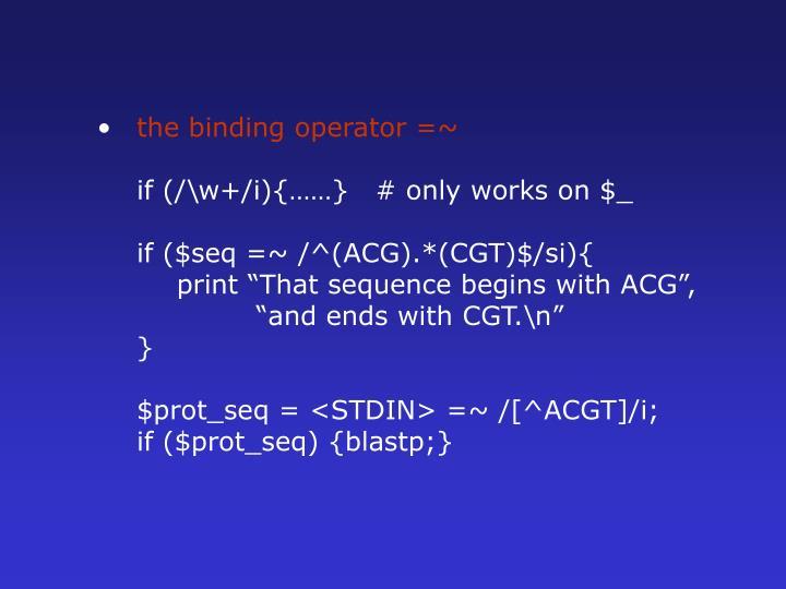 the binding operator =~