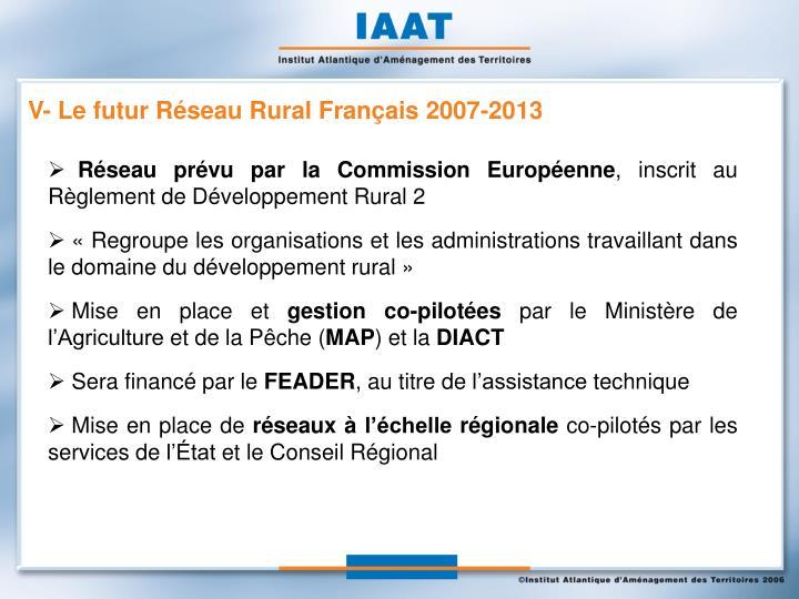 V- Le futur Réseau Rural Français 2007-2013