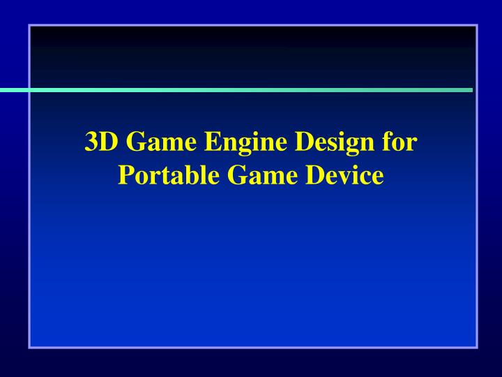 3d game engine design for portable game device