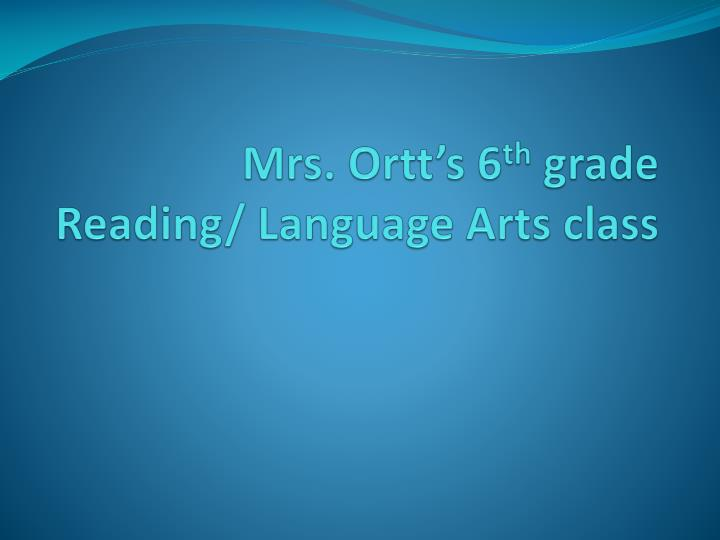 Mrs ortt s 6 th grade reading language arts class