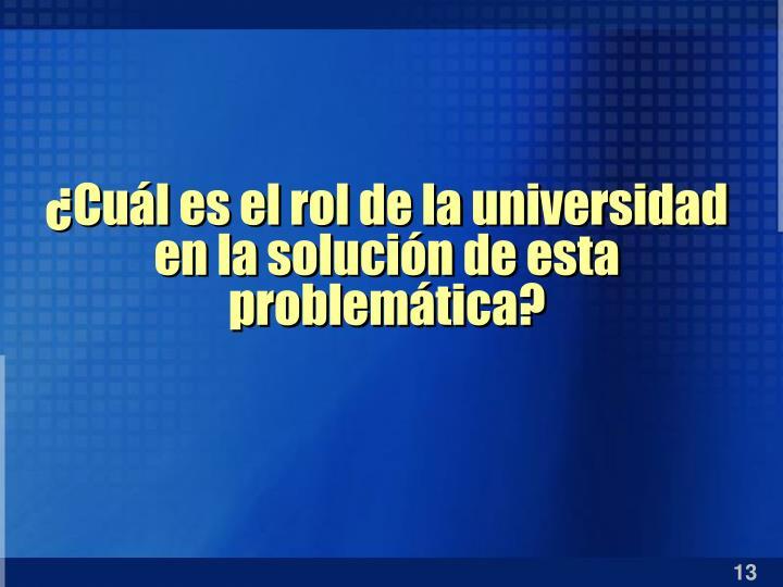¿Cuál es el rol de la universidad