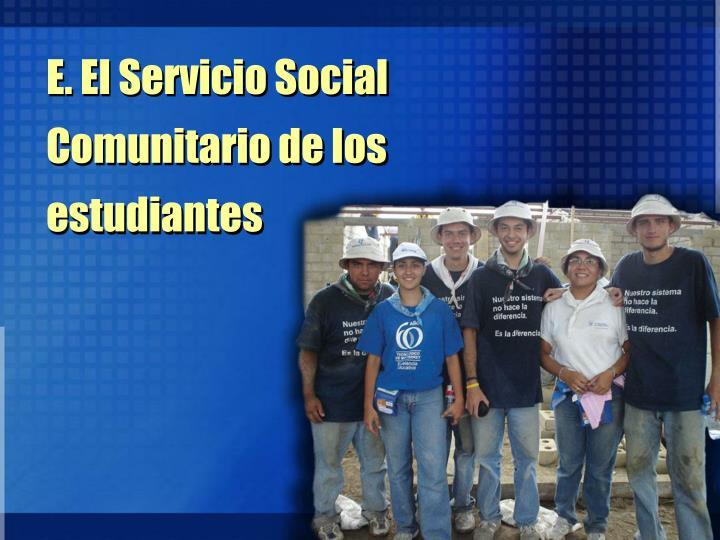 E. El Servicio Social
