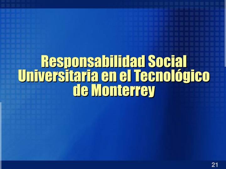 Responsabilidad Social Universitaria en el Tecnológico de Monterrey