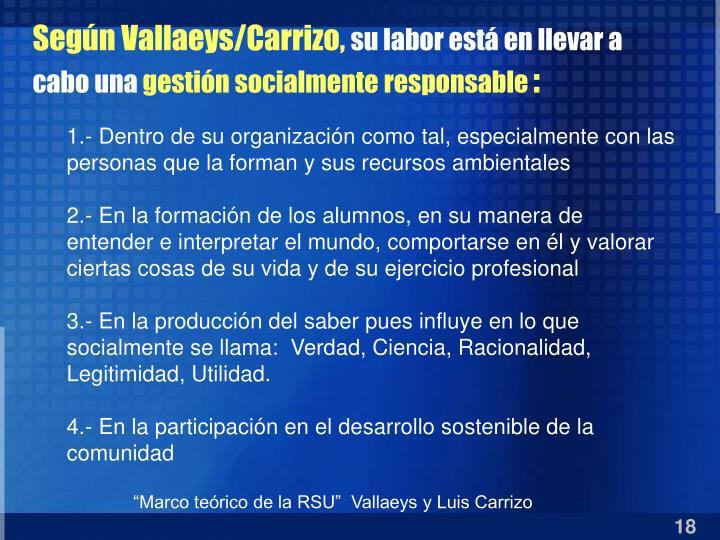 Según Vallaeys/Carrizo,