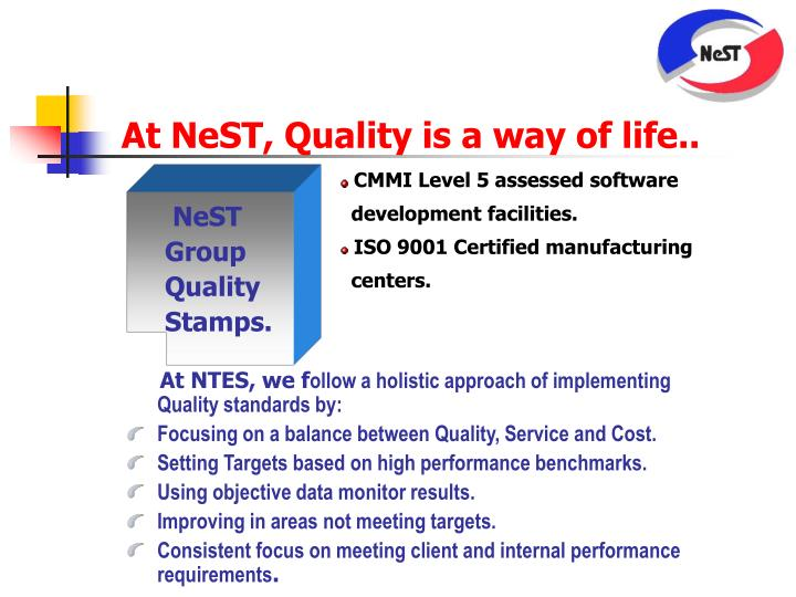 At NeST, Quality is a way of life..
