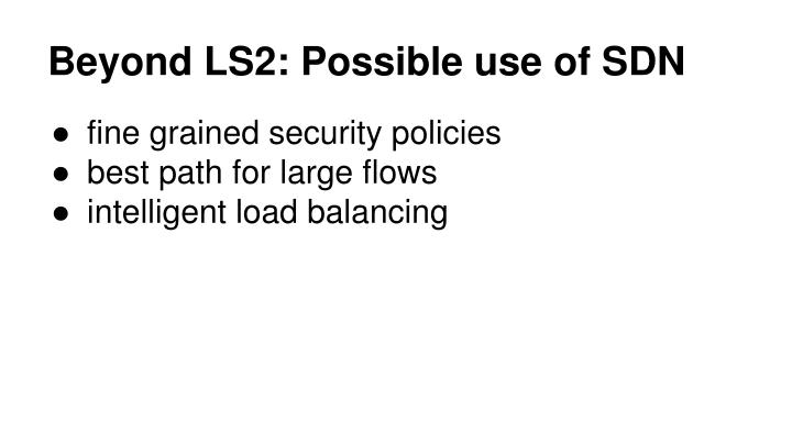 Beyond LS2: Possible use of SDN