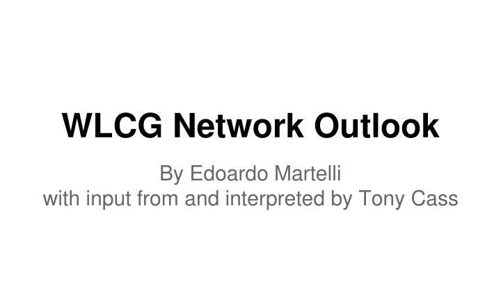 Wlcg network outlook