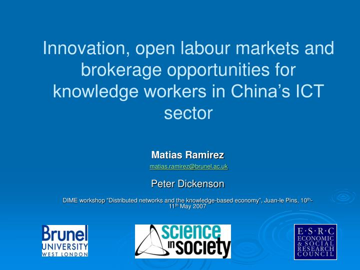 Innovation, open labour markets and brokerage opportunities for knowledge workers in China's ICT s...