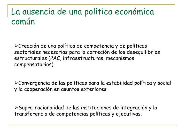 La ausencia de una política económica común