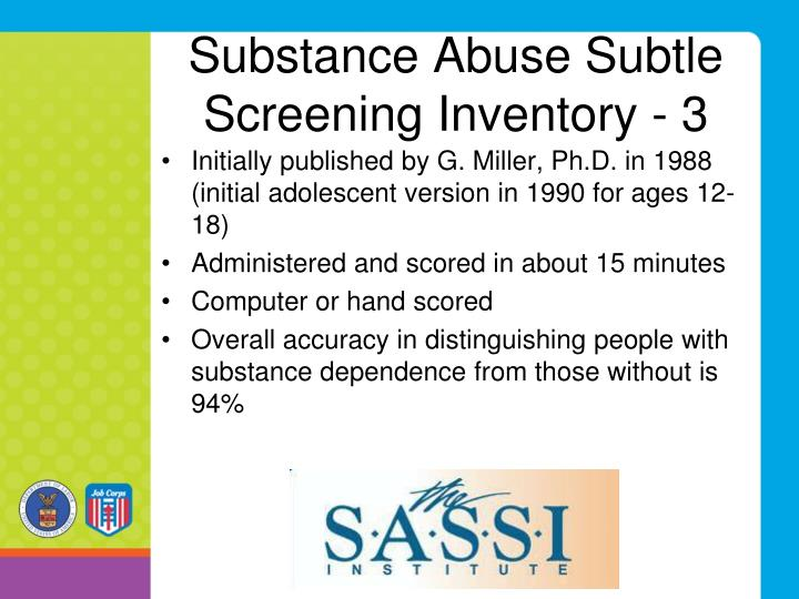 the substance abuse subtle screening inventory sassi The substance abuse subtle screening inventory is also referred to as the  sassi dr glenn a miller developed the sassi as a screening questionnaire for .