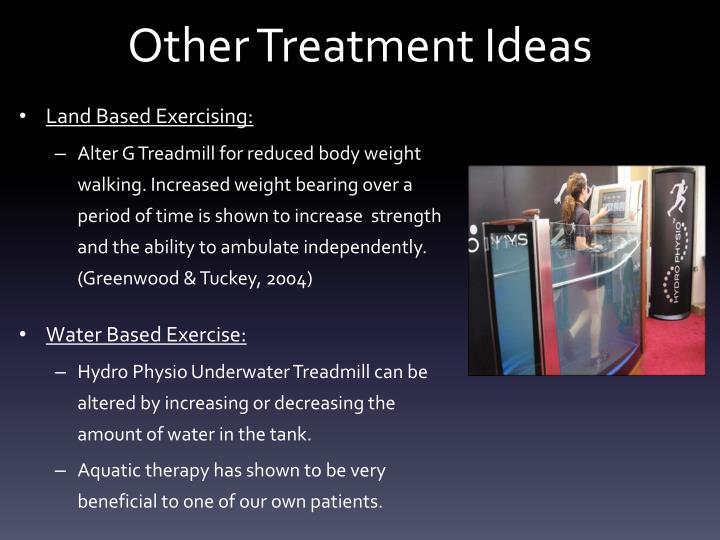 Other Treatment Ideas