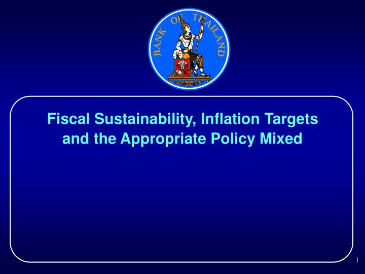 Fiscal Sustainability, Inflation Targets