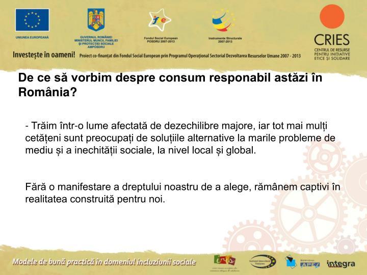 De ce să vorbim despre consum responabil astăzi în România?