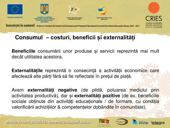 Consumul  – costuri, beneficii și externalități